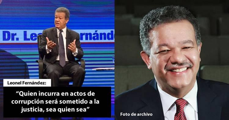 Leonel  Fernández dice que en su 4to gobierno los corruptos serán sometidos a la justicia, sea quien sea