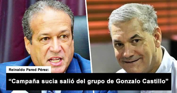 Reinaldo Pared Pérez dice campaña sucia salió del grupo de Gonzalo Castillo