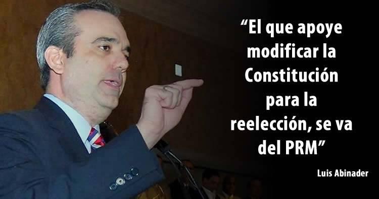 Luis Abinader dice: 'El que apoye modificar la Constitución para la reelección, se va del PRM'