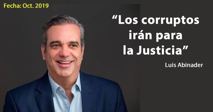 Luis Abinader dice que los corruptos irán para la Justicia