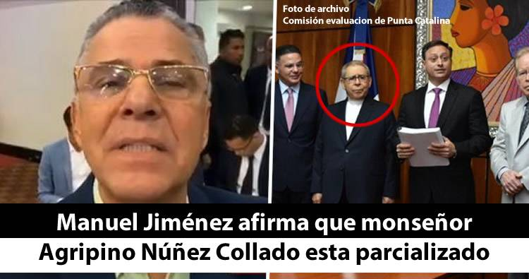 Video: Manuel Jiménez afirma Agripino Núñez Collado esta parcializado