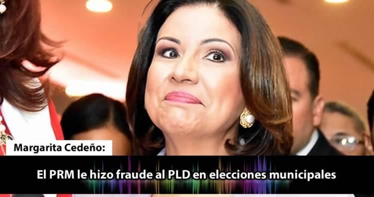 Audio: Margarita Cedeño dice que el PRM le hizo fraude al PLD en elecciones municipales