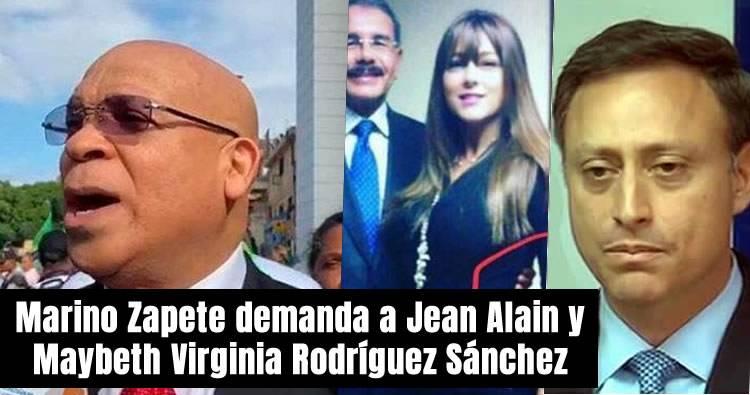 Marino Zapete demanda a Jean Alain y Maybeth Virginia Rodríguez Sánchez