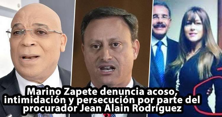 Marino Zapete denuncia persecución por parte del procurador Jean Alain Rodríguez