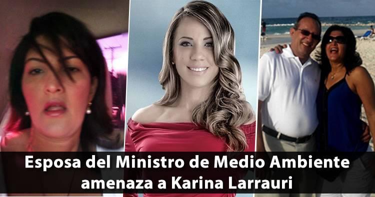 Esposa de ministro Ángel Estévez amenaza a Karina Larrauri