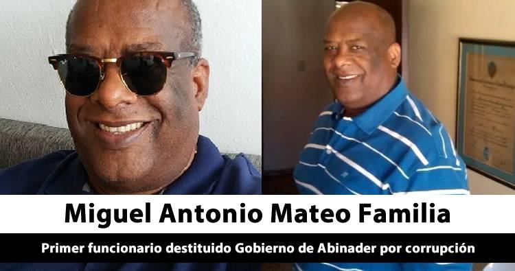 Miguel Antonio Mateo Familia primer funcionario destituido Gobierno de Abinader por corrupción