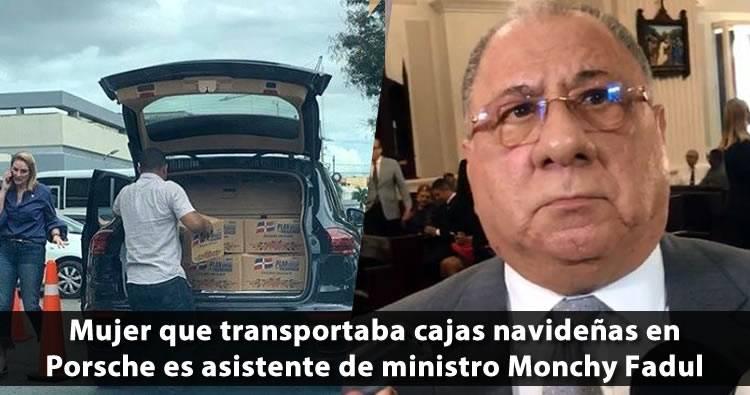 La mujer de la Porsche Cayenne llena de Cajas Navideñas es asistente del ministro Monchy Fadul