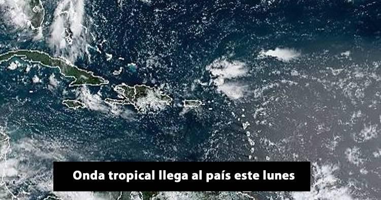 Onda tropical llega al país este lunes