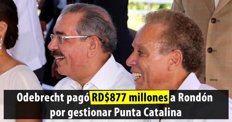 Odebrecht le pagó US$ 20 millones a Rondón por gestionar Punta Catalina según Diario Libre