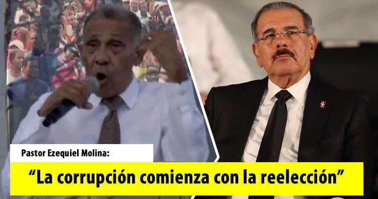 """Pastor Ezequiel Molina dice: """"La corrupción comienza con la reelección."""""""
