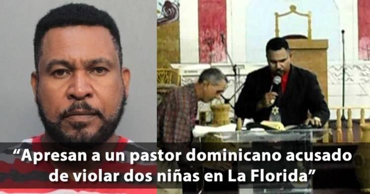 Apresan a un pastor dominicano acusado de abuso sexual dos niñas en La Florida