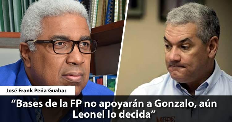 Peña Guaba dice bases de la FP no apoyarán a Gonzalo, aún Leonel lo decida