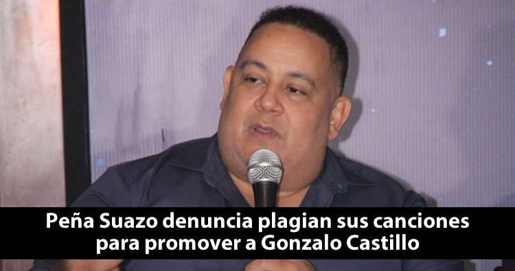 Peña Suazo denuncia plagian sus canciones para promover a Gonzalo Castillo