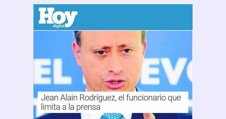 Jean Alain Rodríguez, el funcionario que limita a la prensa [periódico Hoy]