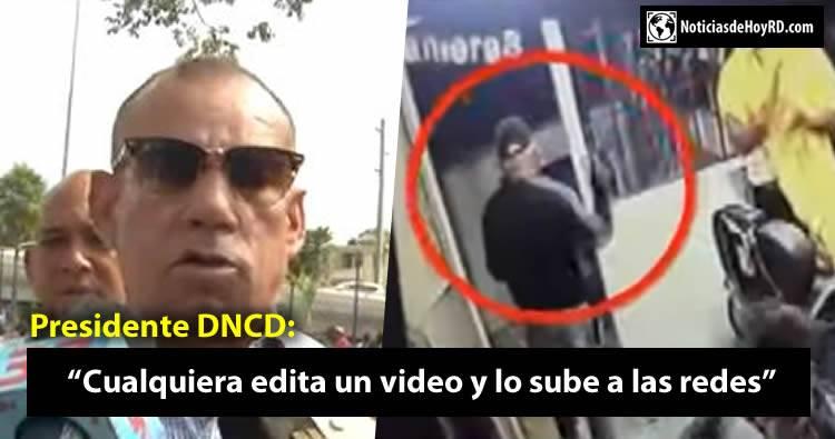 """DNCD ante caso de fiscal y agentes que ponen droga: """"cualquiera edita un video y lo sube a las redes"""""""