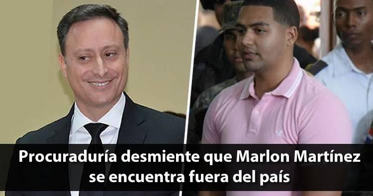 Procuraduría desmiente información de que Marlon Martínez se encuentra fuera del país