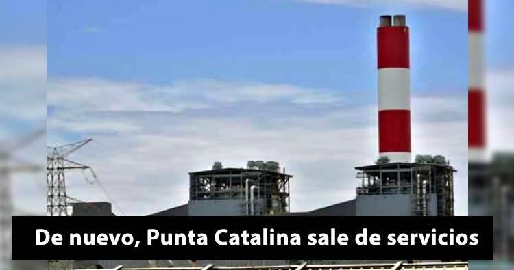 De nuevo Punta Catalina sale de servicio