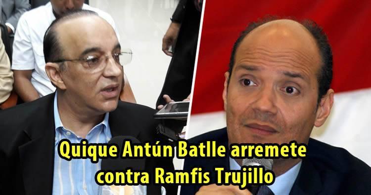Antún Batlle también arremete contra Ramfis Domínguez Trujillo