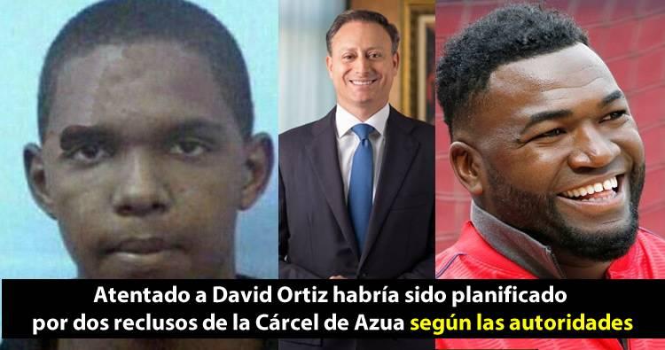 Atentado a David Ortiz habría sido planificado por dos reclusos de la Cárcel de Azua según las autoridades