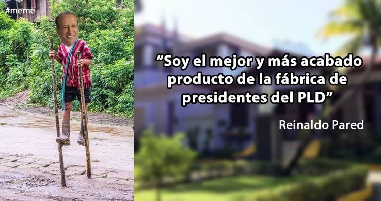 Reinaldo Pared Pérez dice que es el mejor producto de la fabrica de presidentes