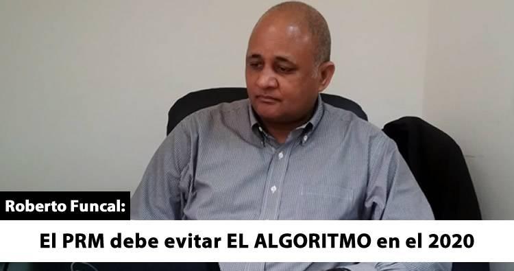 """PRM tiene que vigilar para que no salga un """"algoritmo"""" en elecciones del 2020, según Roberto Funcal"""