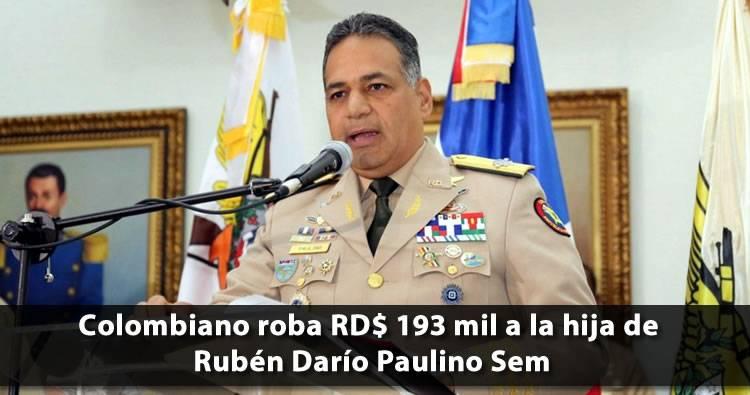 Colombiano roba RD$193,000 a la hija del Ministro Defensa Rubén Darío Paulino Sem