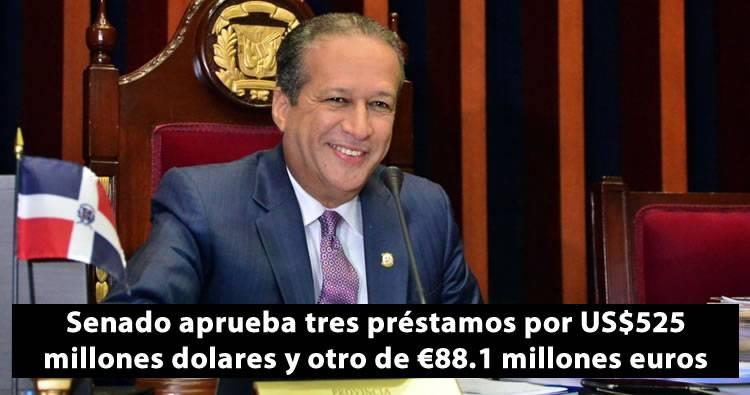 Senado aprueba tres préstamos por US$525 millones dolares y otro de €88.1 millones euros