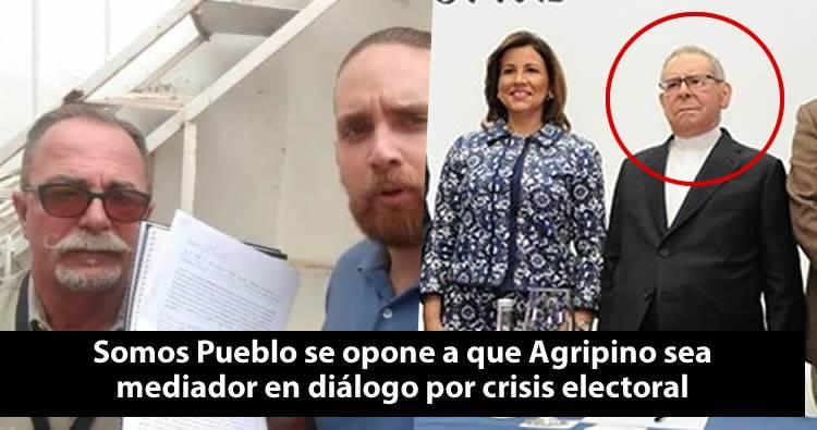 Somos Pueblo se opone a que Agripino sea mediador en diálogo por crisis electoral