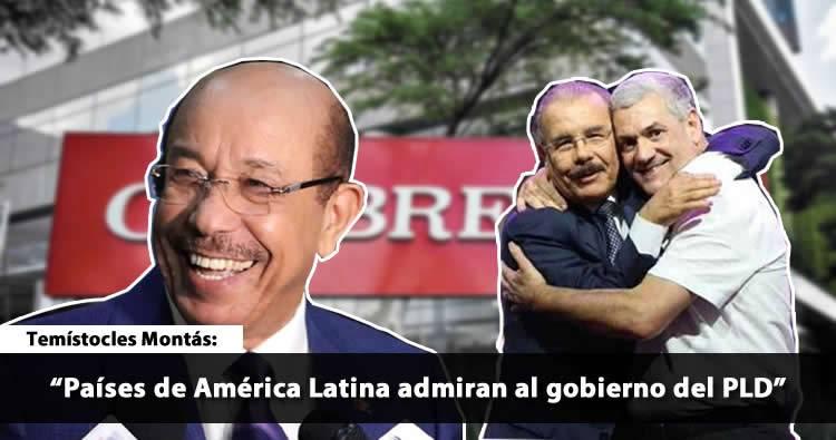 Temístocles Montás dice países de América Latina admiran al gobierno del PLD