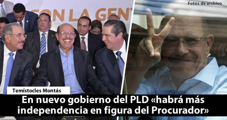 Temístocles Montás dice en nuevo gobierno del PLD «habrá más independencia en figura del Procurador»