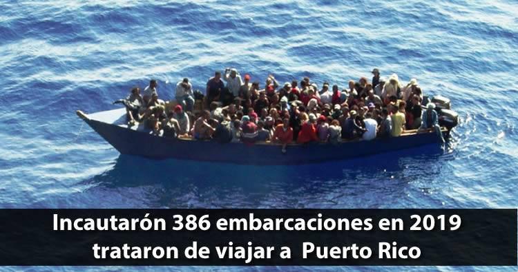 Incautarón 386 embarcaciones en 2019 trataron de viajar a  Puerto Rico