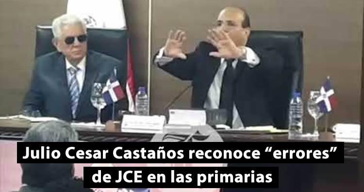 Video: Julio Cesar Castaños reconoce 'errores' JCE cometió en primarias