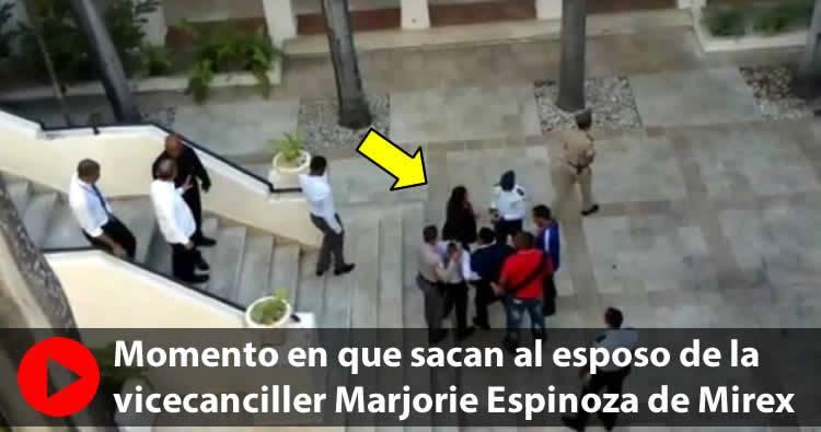 Video: Momento en que sacan al esposo de la vicecanciller Marjorie Espinosa de Mirex