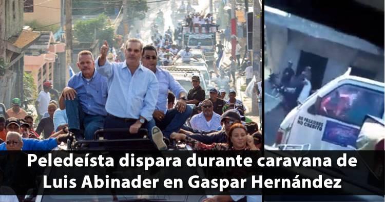 Video: Peledeísta dispara durante caravana de Luis Abinader en Gaspar Hernández