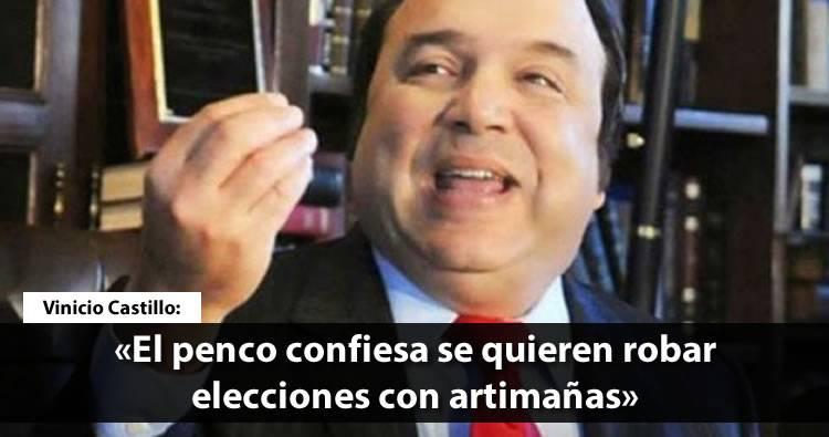 Vinicio Castillo: «El penco confiesa se quieren robar elecciones con artimañas» | Video